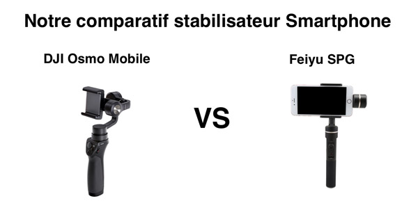 comparatif dji osmo mobile et feiyu spg lequel choisir. Black Bedroom Furniture Sets. Home Design Ideas