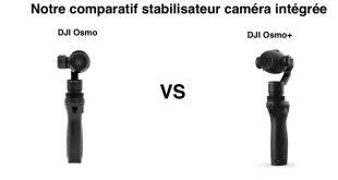 Comparatif DJI Osmo et DJI Osmo+