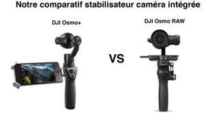 Comparatif DJI Osmo+ Osmo RAW