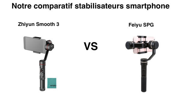 Comparatif Zhiyun Smooth 3 vs Feiyu SPG